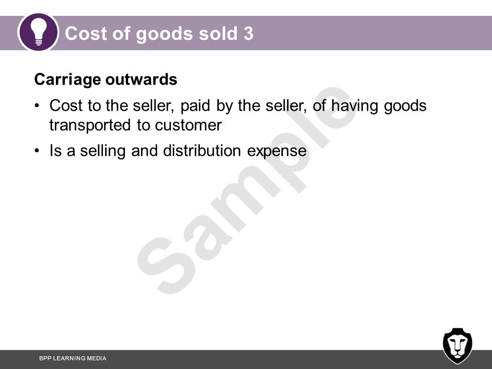 Cost of goods sold 3 Carriage outwards