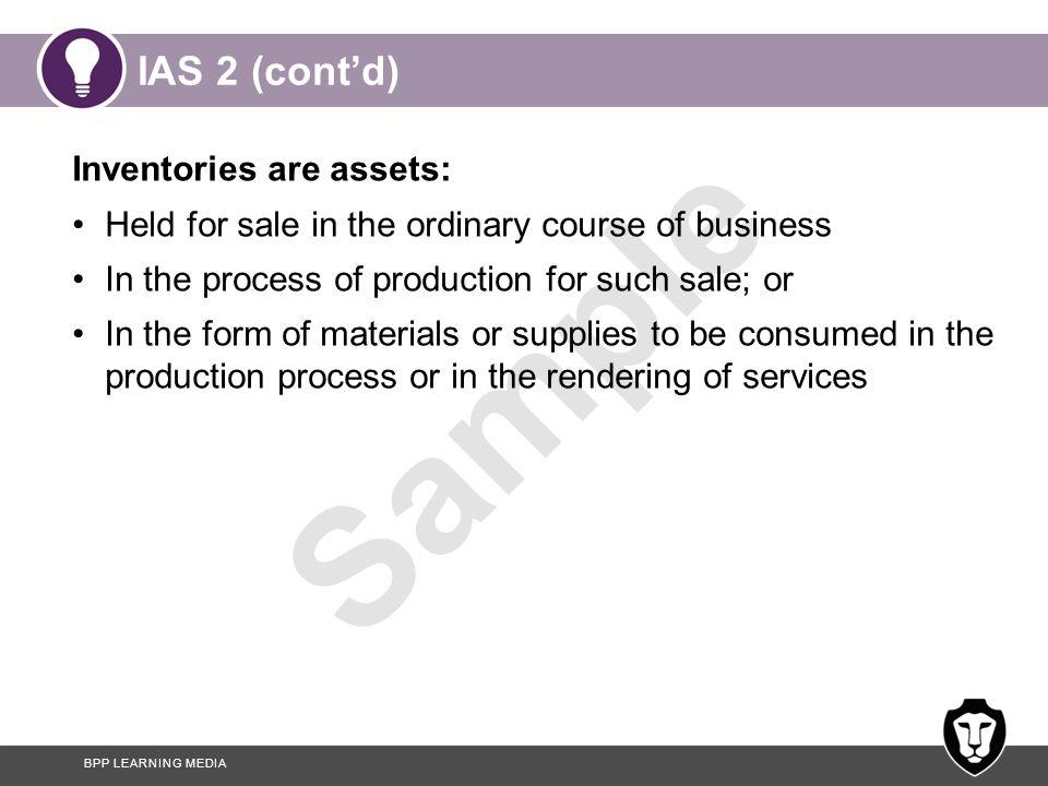 IAS 2 (cont'd) Inventories are assets: