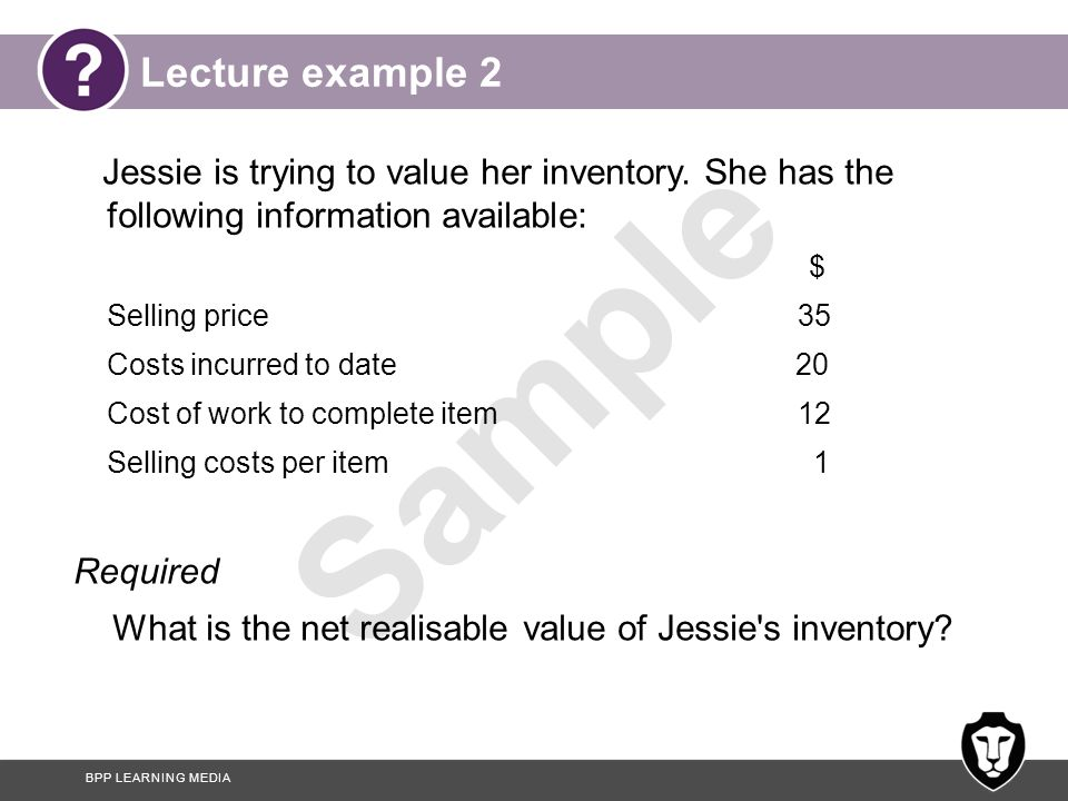 Lecture example 2 Jessie is trying to value her inventory. She has the following information available: