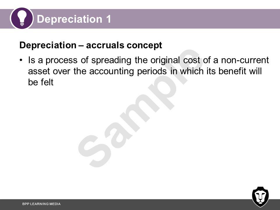 Depreciation 1 Depreciation – accruals concept