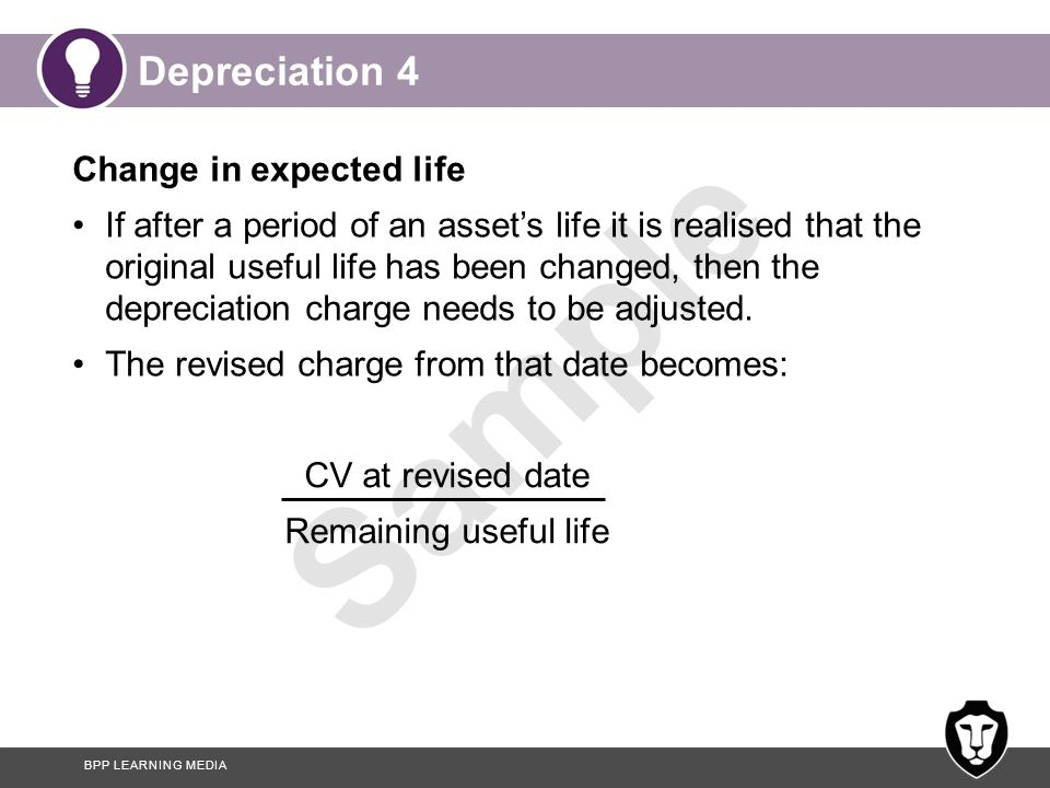 Depreciation 4 Change in expected life
