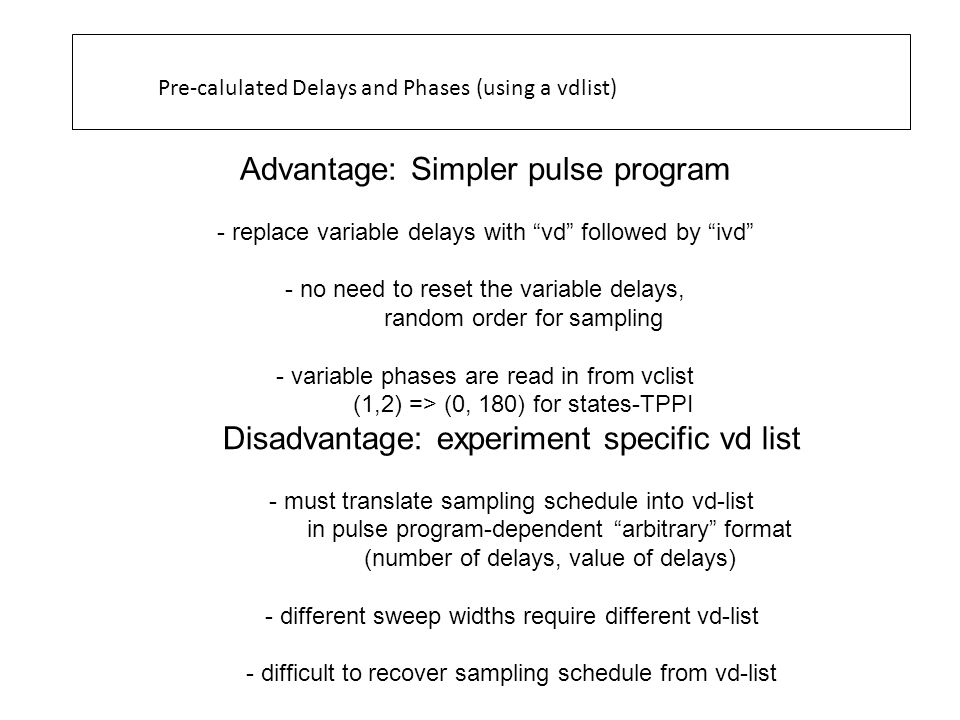 Advantage: Simpler pulse program