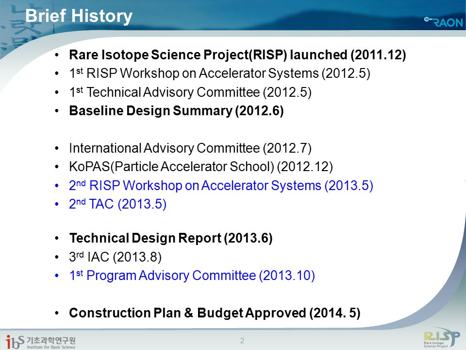 Brief History Rare Isotope Science Project(RISP) launched (2011.12)