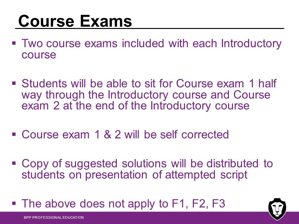 Course Exams Two course exams included with each Introductory course