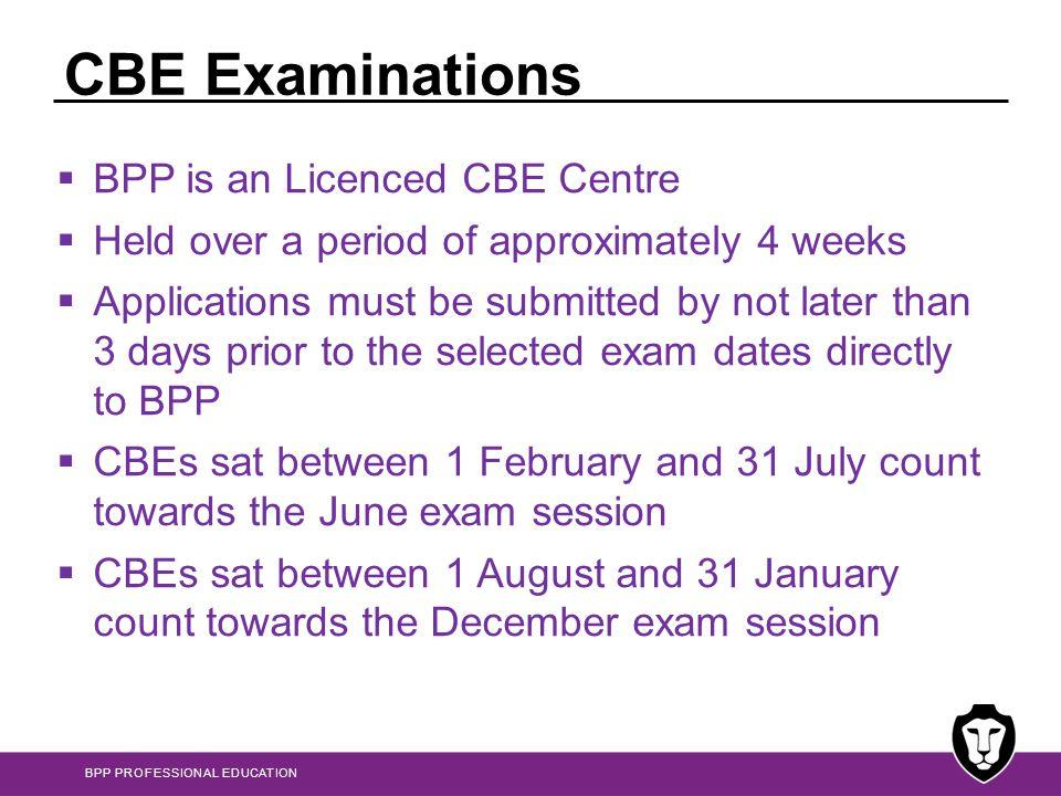 CBE Examinations BPP is an Licenced CBE Centre