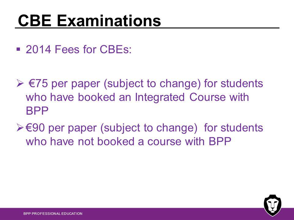 CBE Examinations 2014 Fees for CBEs: