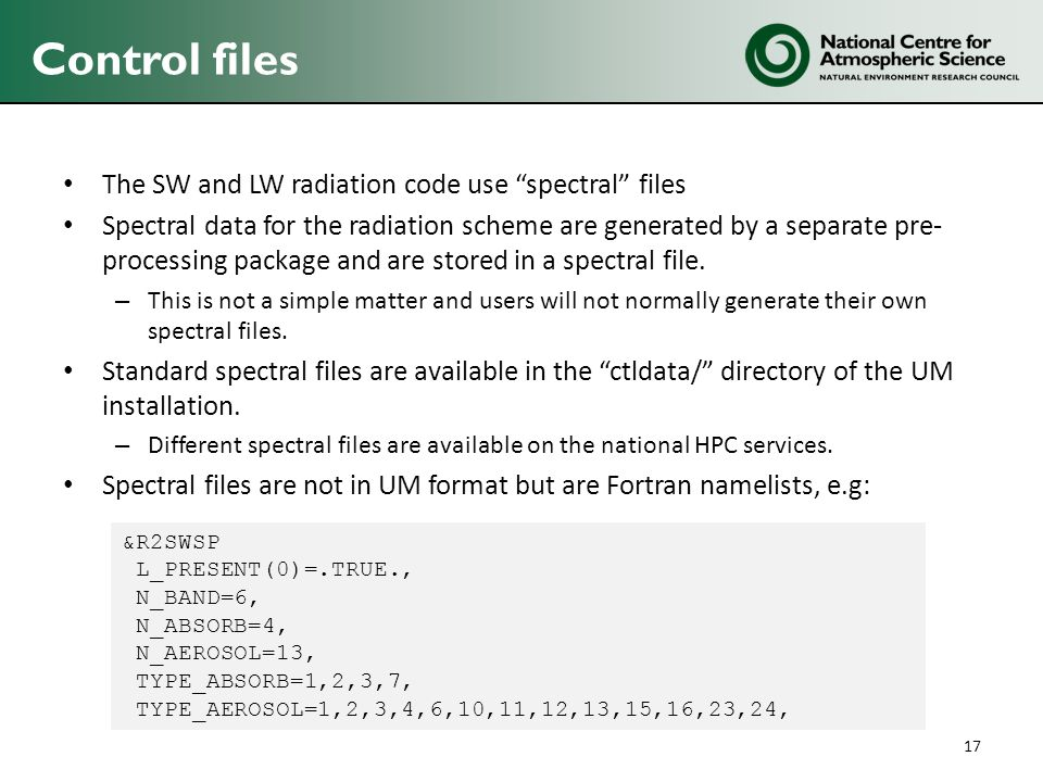 Control files The SW and LW radiation code use spectral files