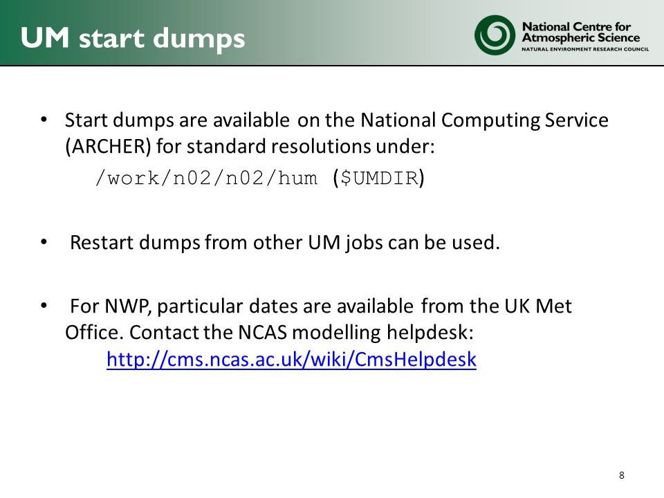 UM start dumps Start dumps are available on the National Computing Service (ARCHER) for standard resolutions under: