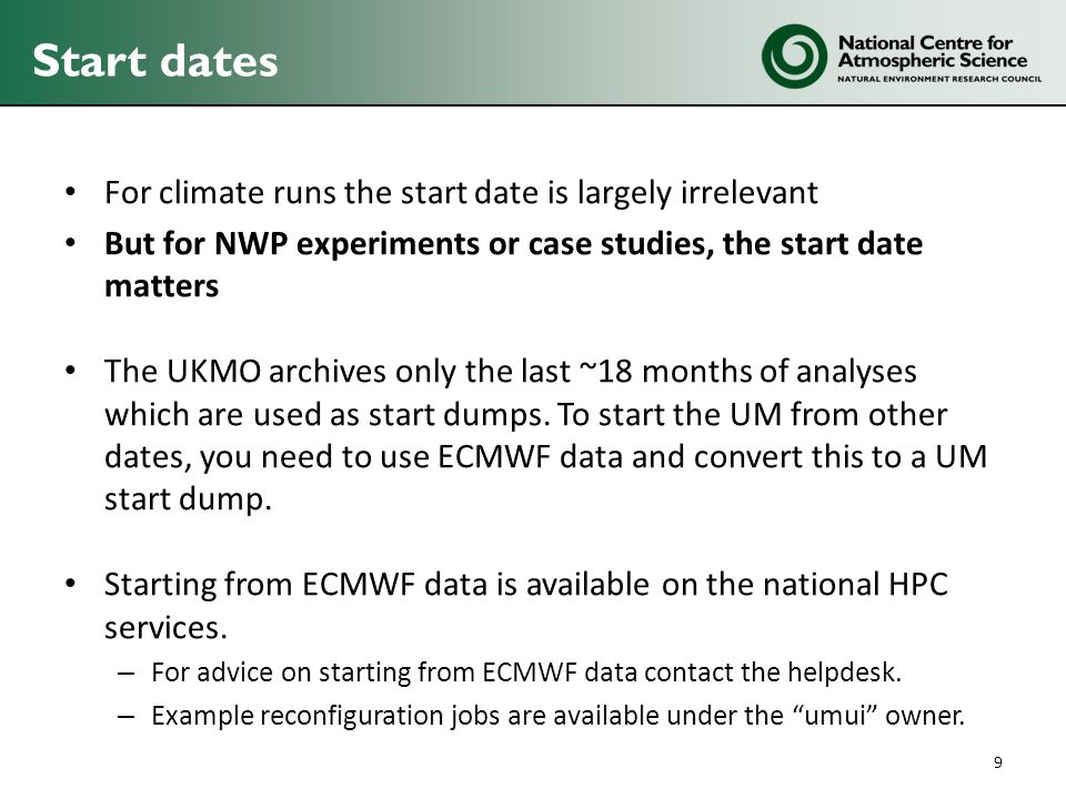 Start dates For climate runs the start date is largely irrelevant