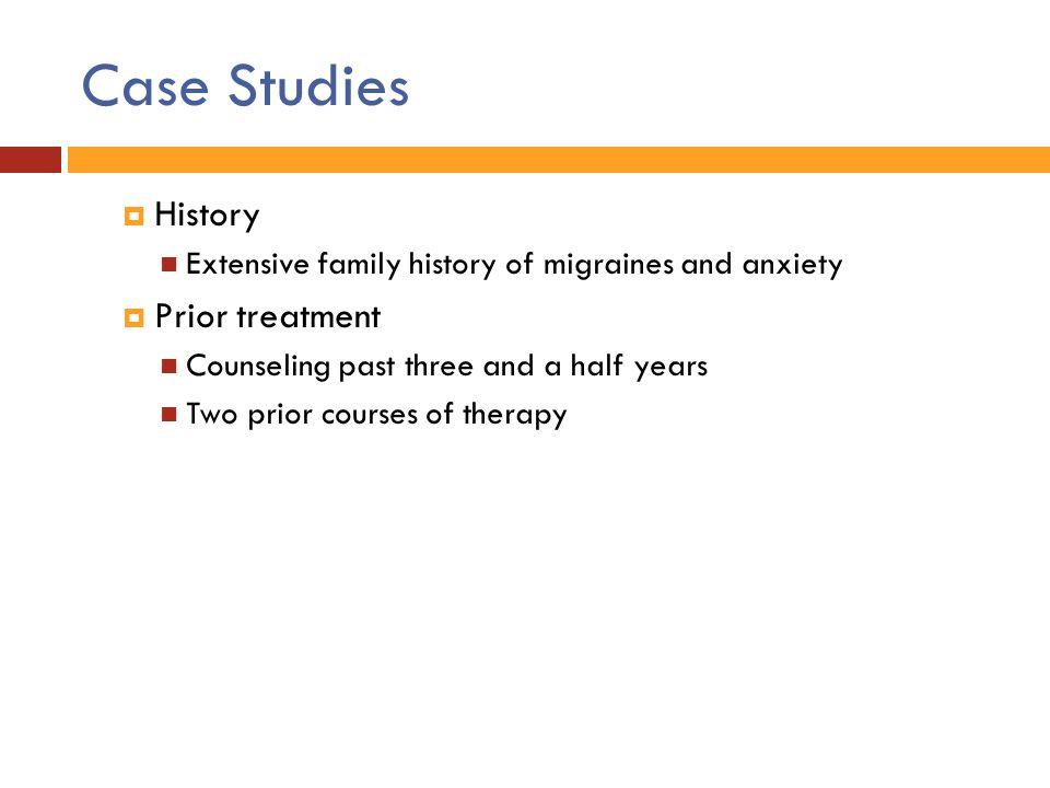 Case Studies History Prior treatment