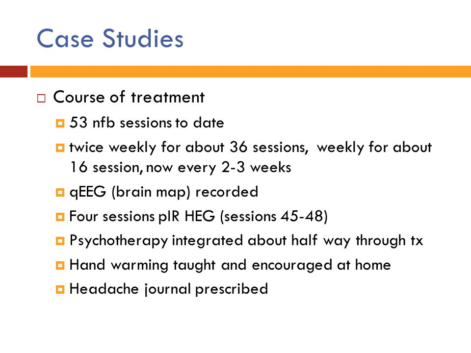 Case Studies Course of treatment 53 nfb sessions to date