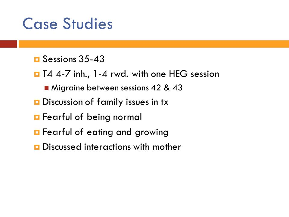 Case Studies Sessions 35-43 T4 4-7 inh., 1-4 rwd. with one HEG session