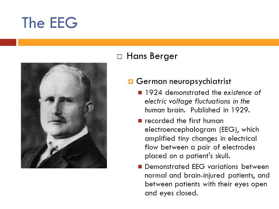 The EEG Hans Berger German neuropsychiatrist