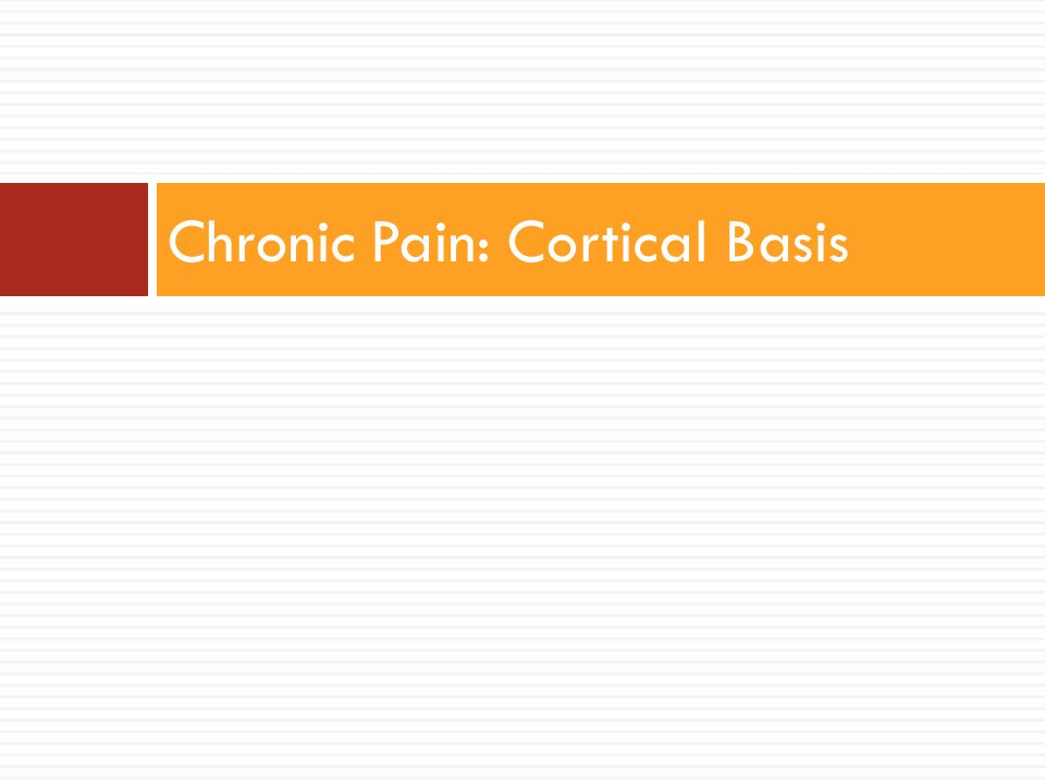 Chronic Pain: Cortical Basis