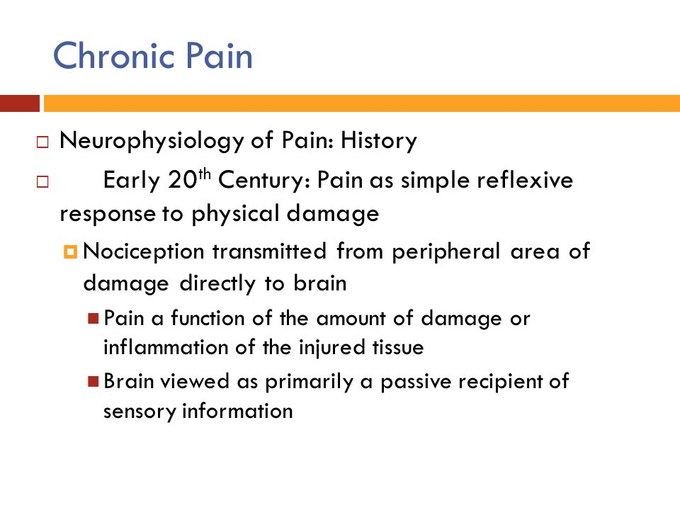 Chronic Pain Neurophysiology of Pain: History