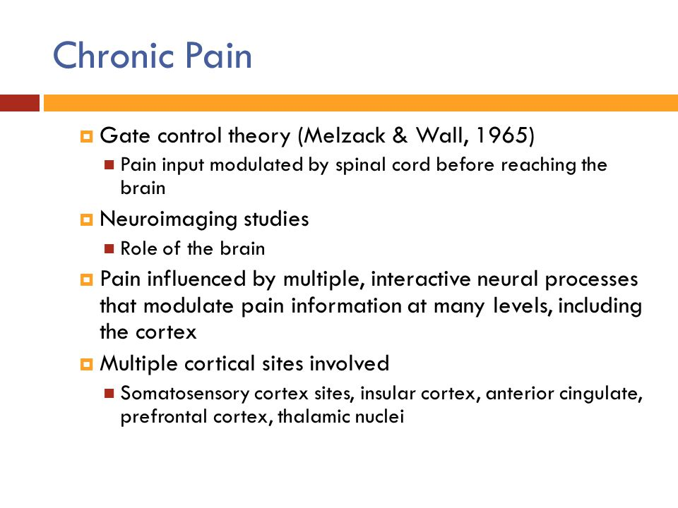 Chronic Pain Gate control theory (Melzack & Wall, 1965)