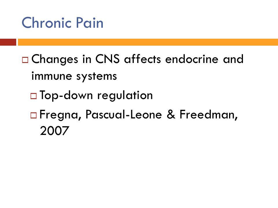 Chronic Pain Changes in CNS affects endocrine and immune systems