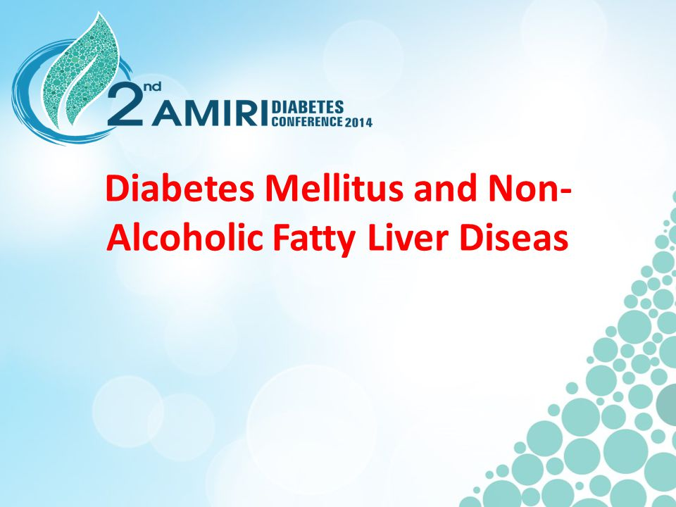 Diabetes Mellitus and Non- Alcoholic Fatty Liver Diseas