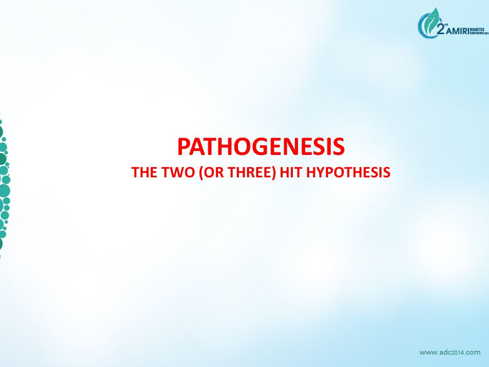 Pathogenesis The two (or three) hit hypothesis