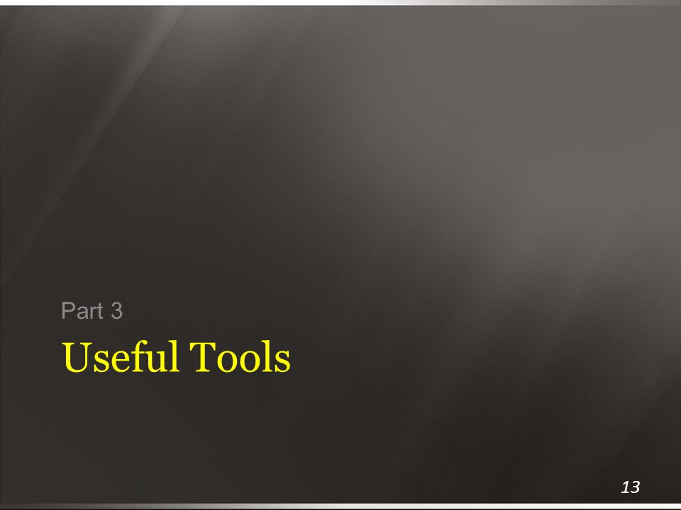 Part 3 Useful Tools