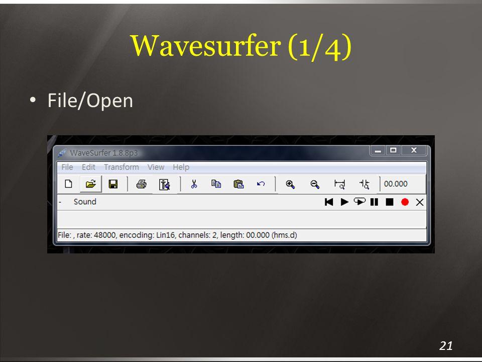 Wavesurfer (1/4) File/Open
