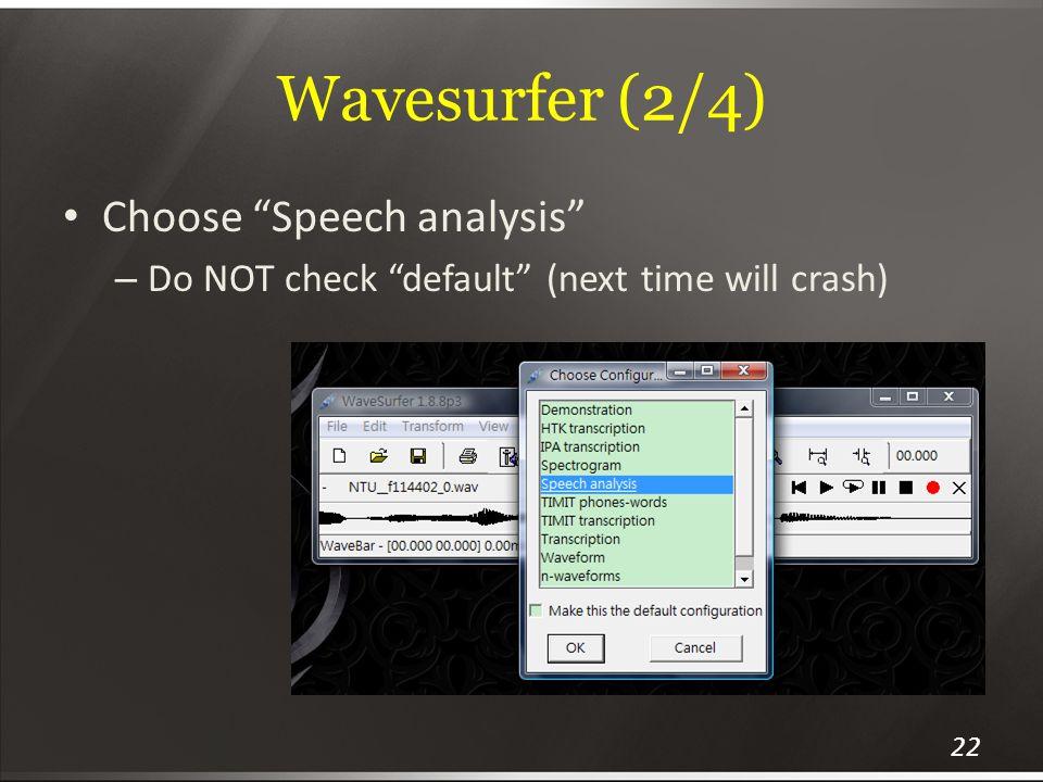 Wavesurfer (2/4) Choose Speech analysis