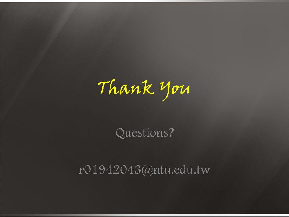 Thank You Questions r01942043@ntu.edu.tw