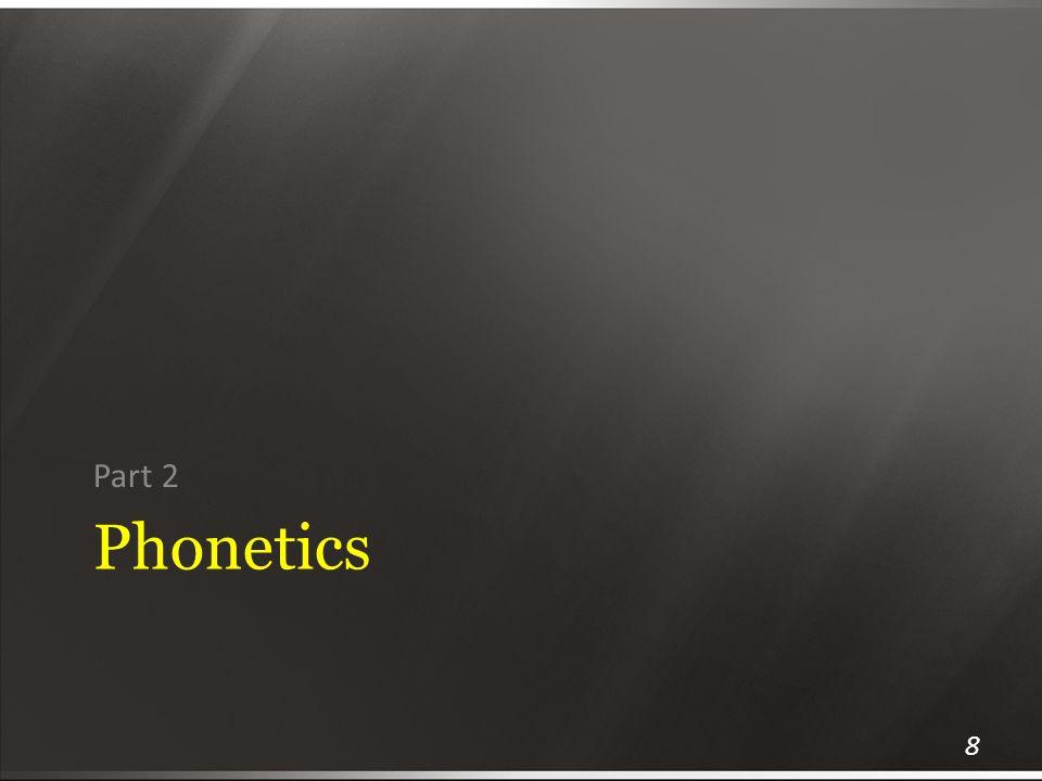 Part 2 Phonetics