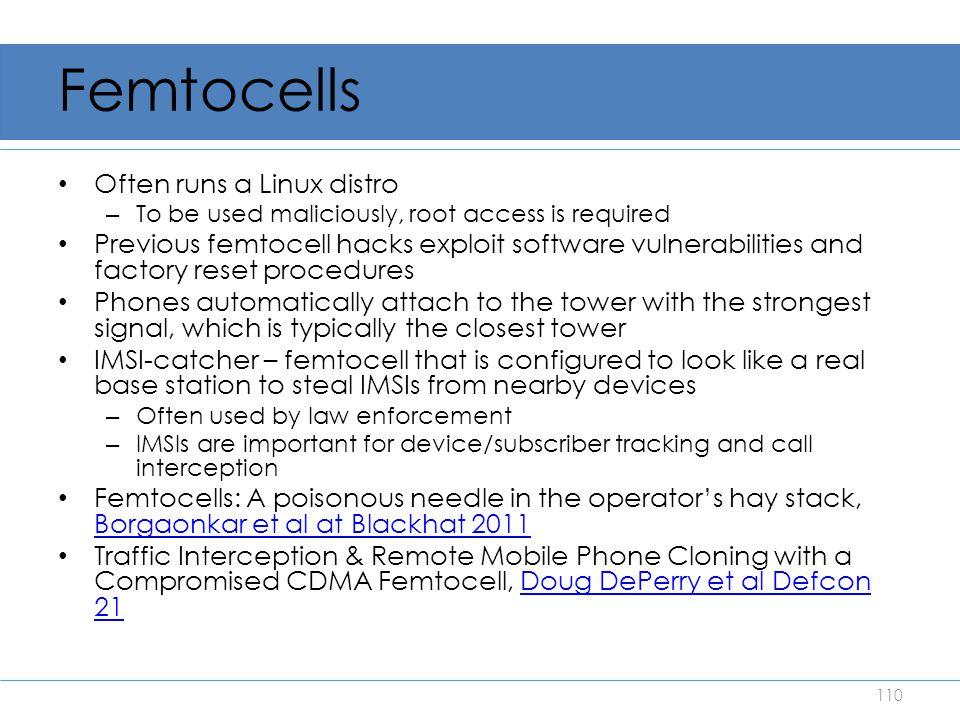 Femtocells Often runs a Linux distro