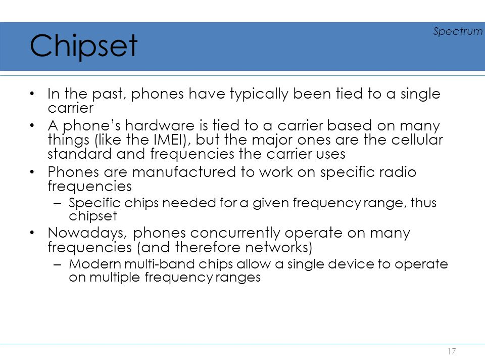 Chipset Spectrum. In the past, phones have typically been tied to a single carrier.