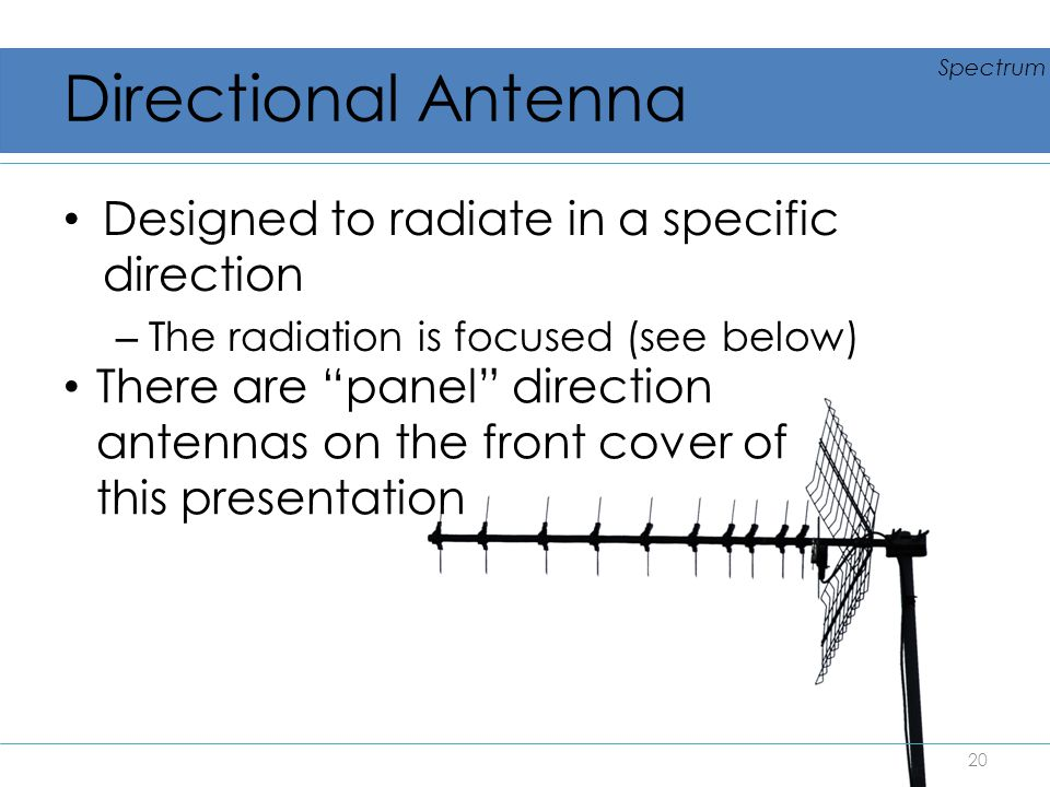 Directional Antenna Designed to radiate in a specific direction