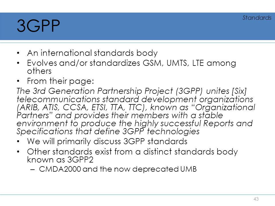 3GPP An international standards body