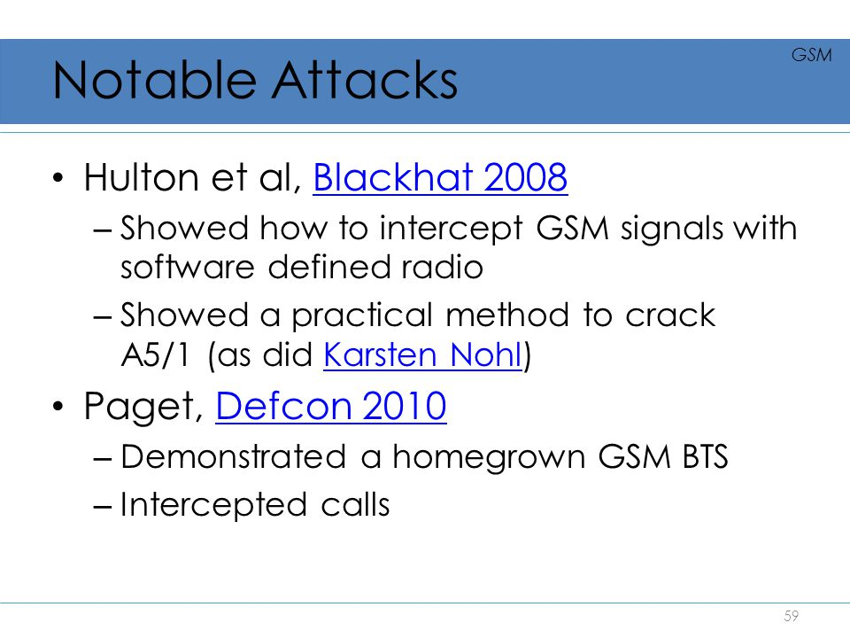 Notable Attacks Hulton et al, Blackhat 2008 Paget, Defcon 2010