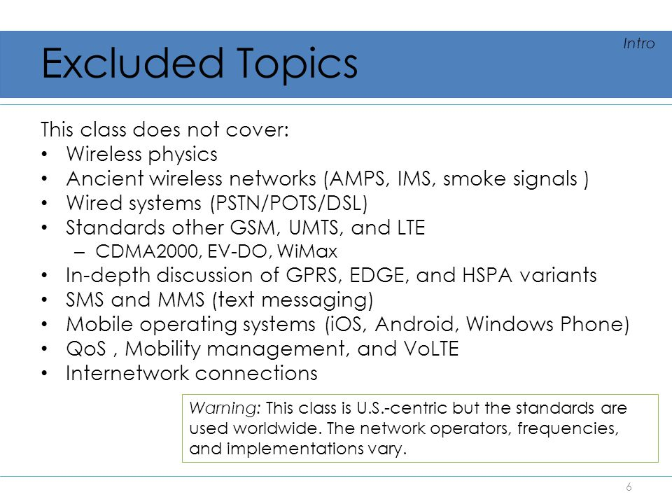 Excluded Topics This class does not cover: Wireless physics