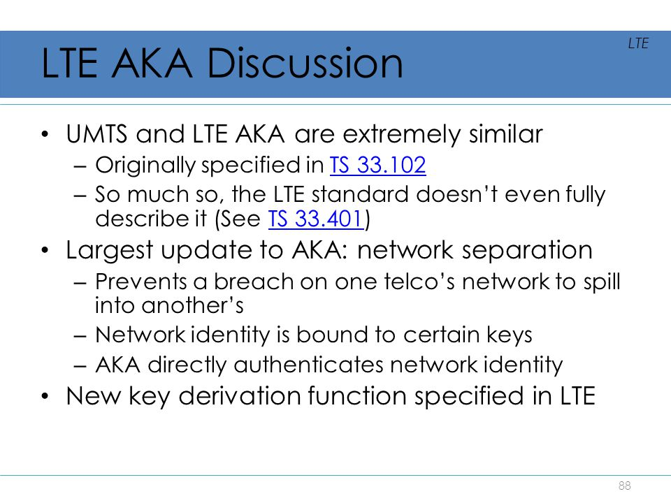 LTE AKA Discussion UMTS and LTE AKA are extremely similar