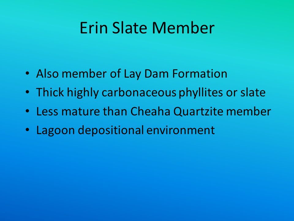 Erin Slate Member Also member of Lay Dam Formation