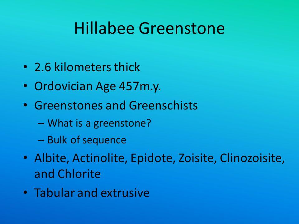 Hillabee Greenstone 2.6 kilometers thick Ordovician Age 457m.y.