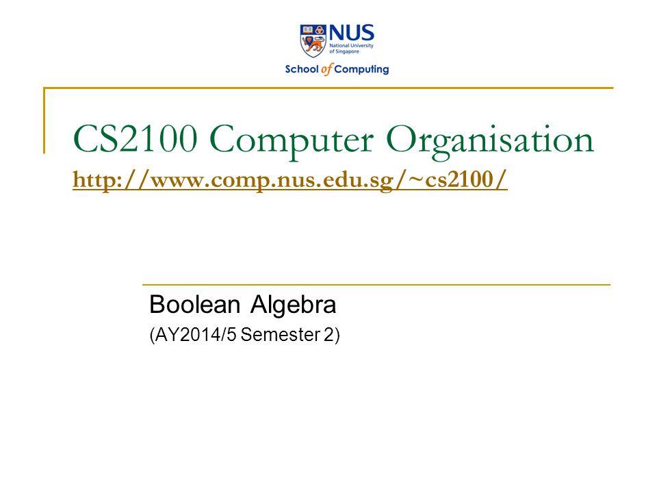 CS2100 Computer Organisation http://www.comp.nus.edu.sg/~cs2100/