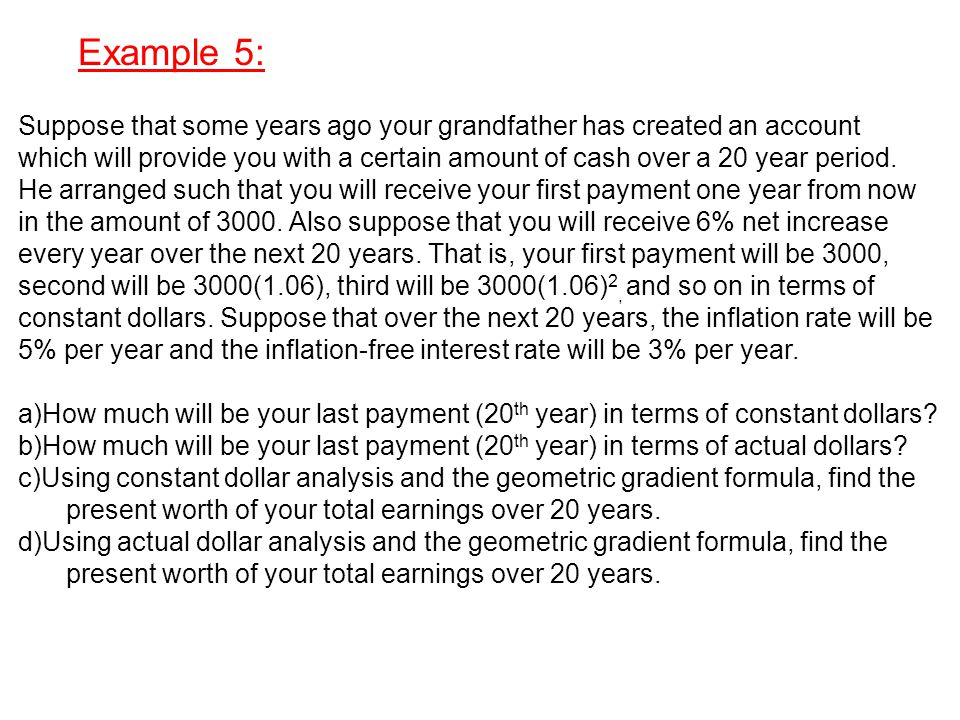 Example 5: Suppose that some years ago your grandfather has created an account.