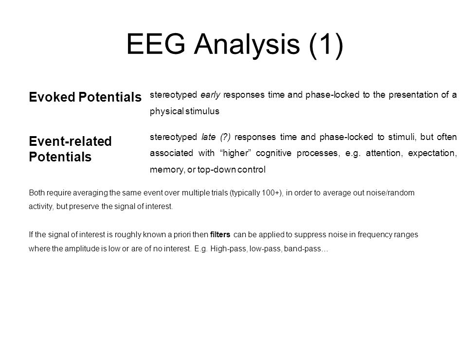 EEG Analysis (1) Evoked Potentials Event-related Potentials