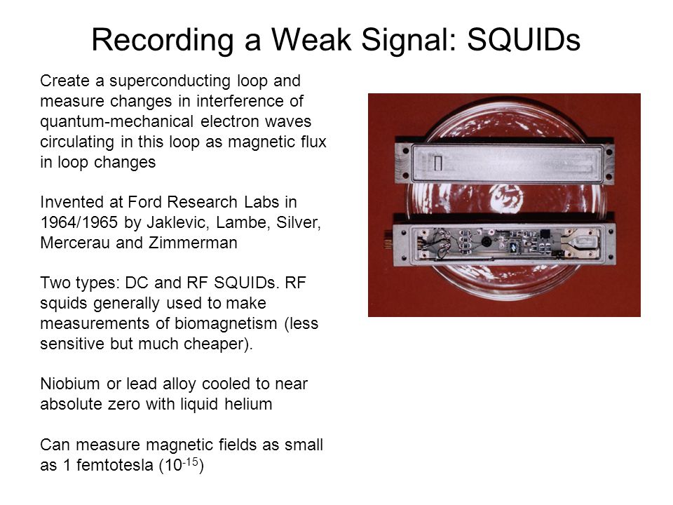 Recording a Weak Signal: SQUIDs