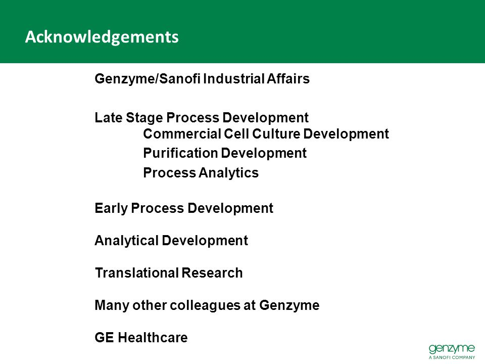 Acknowledgements Genzyme/Sanofi Industrial Affairs