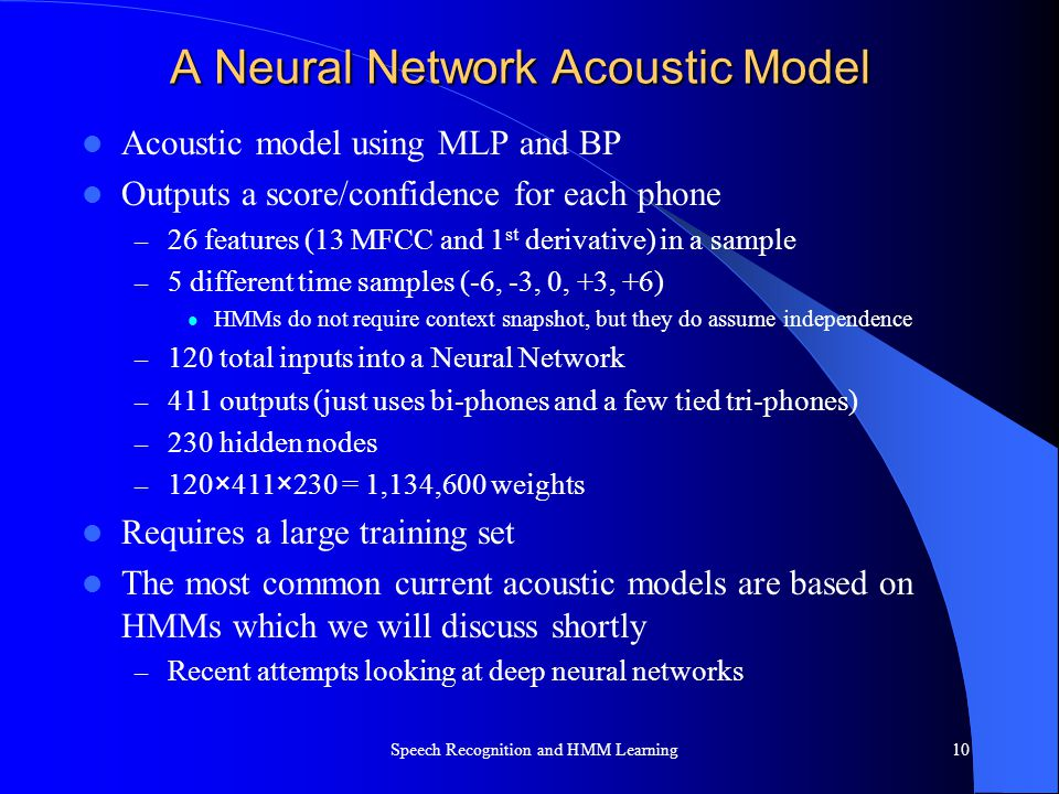 A Neural Network Acoustic Model