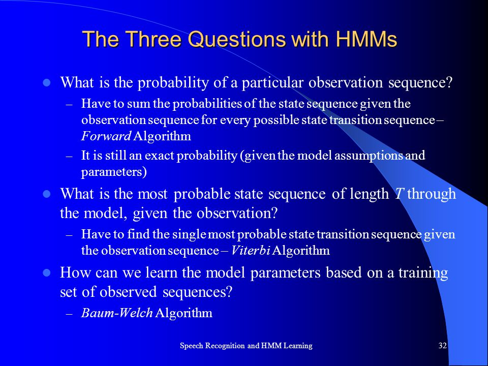 The Three Questions with HMMs