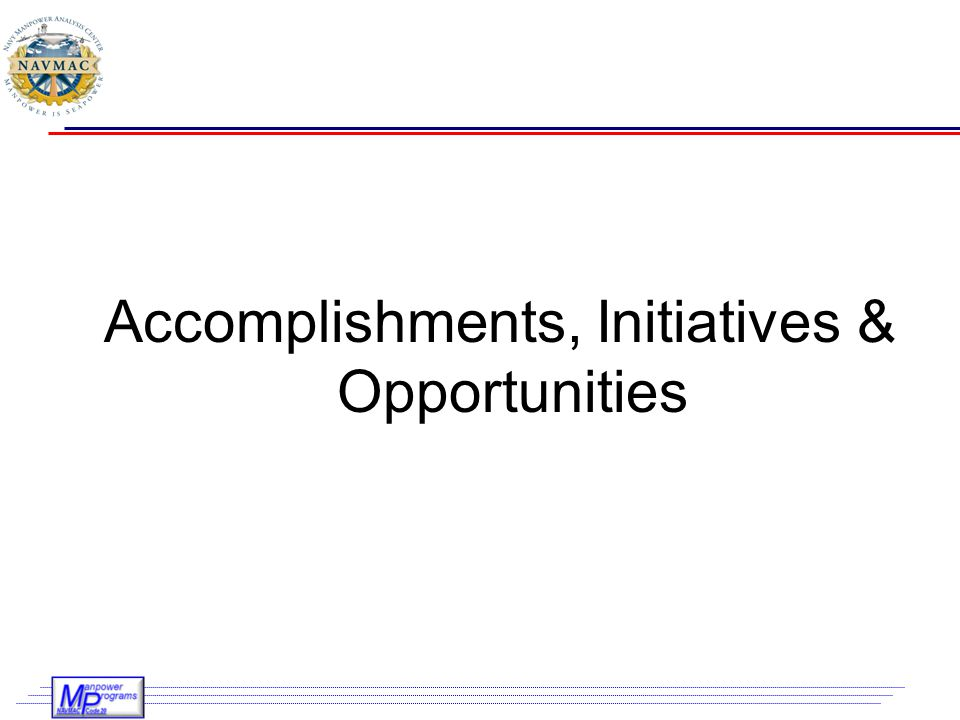 Accomplishments, Initiatives & Opportunities