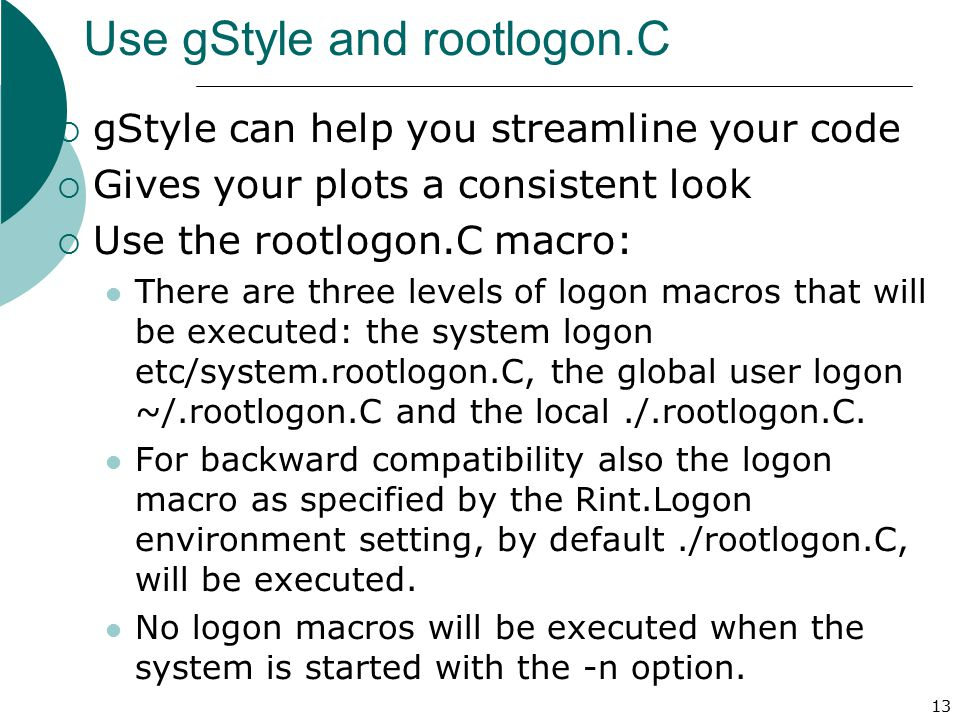 Use gStyle and rootlogon.C