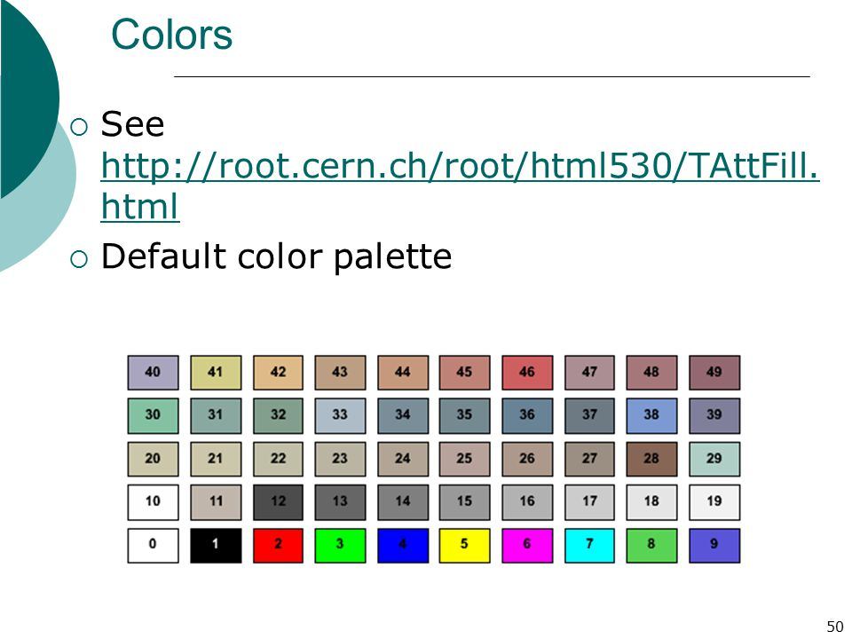 Colors See http://root.cern.ch/root/html530/TAttFill.html