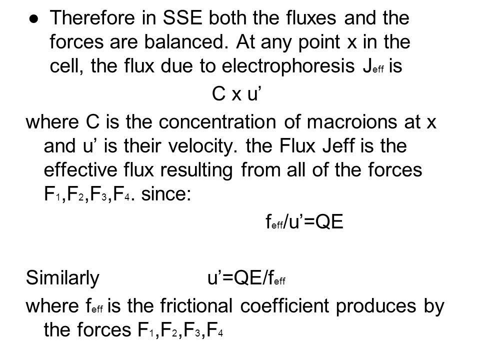 Therefore in SSE both the fluxes and the forces are balanced