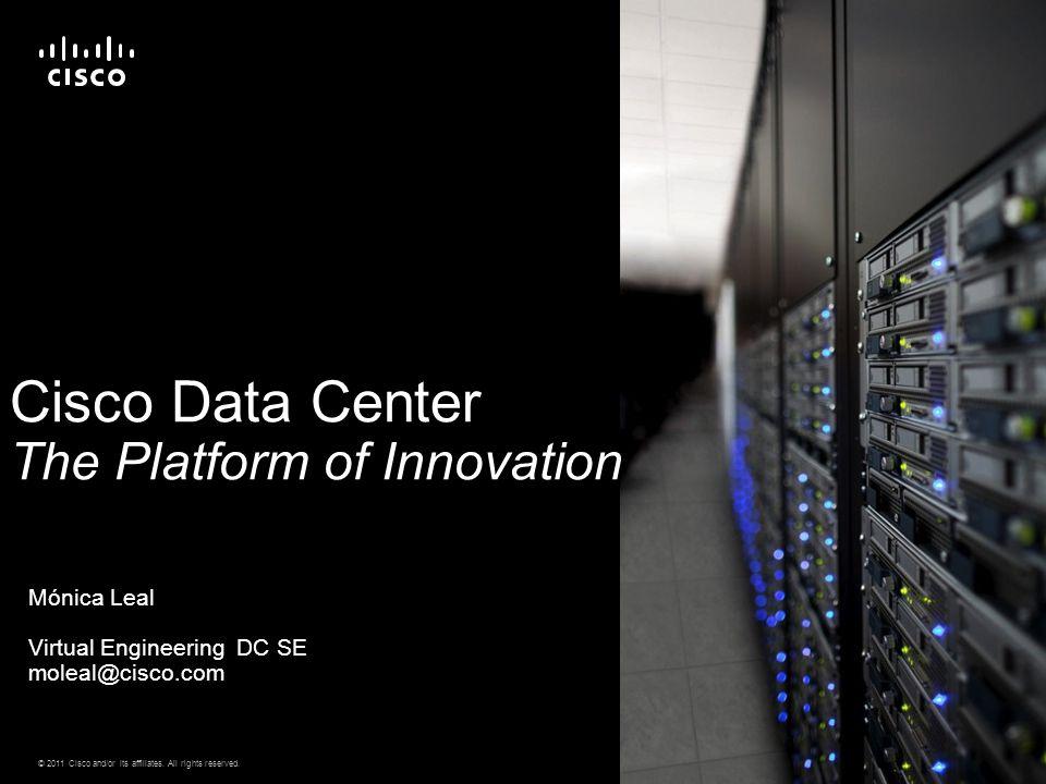Cisco Data Center The Platform of Innovation
