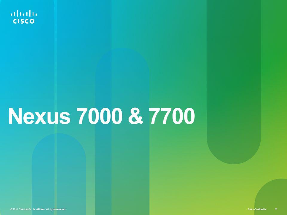 Nexus 7000 & 7700